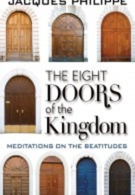 The Eight Doors Of The Kingdom  Meditations On The Beatitudes